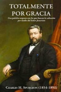 Spurgeon Totalmente por Gracia